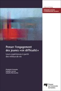 """Elisabeth Greissler et Isabelle Lacroix - Penser l'engagement des jeunes """"en difficulté"""" - Leurs expériences à partir des milieux de vie."""
