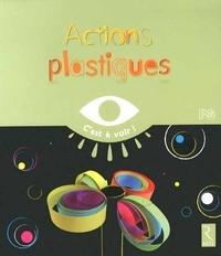 Actions plastiques PS - Elisabeth Grimault |