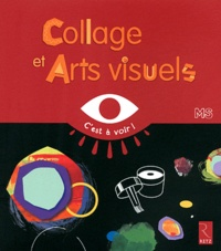 Collage et Arts visuels MS - Elisabeth Grimault |