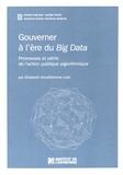 Elisabeth Grosdhomme Lulin - Gouverner à l'ère du Big Data - Promesses et périls de l'action publique algorithmique.
