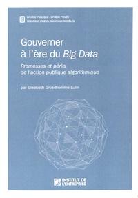Gouverner à lère du Big Data - Promesses et périls de laction publique algorithmique.pdf