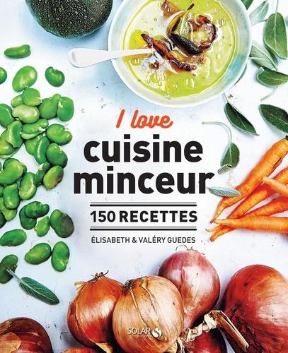 I love cuisine minceur. 150 recettes