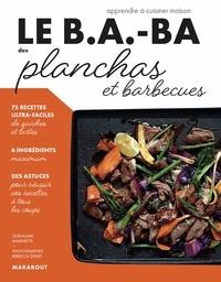 Elisabeth Guedès - Le B.A.-BA de la cuisine - Planchas et barbecue.