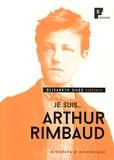 Elisabeth Guez - Je suis... Arthur Rimbaud.