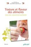Elisabeth Guichard et Claude Genot - Texture et flaveur des aliments - Vers une conception maîtrisée.