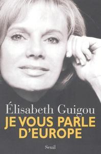 Elisabeth Guigou - Je vous parle d'Europe.