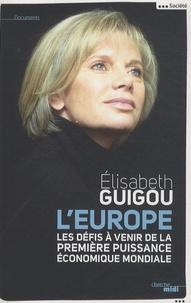 Elisabeth Guigou - L'Europe - Les défis de la première puissance économique mondiale.