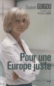 Elisabeth Guigou et Véronique Auger - Pour une Europe juste.