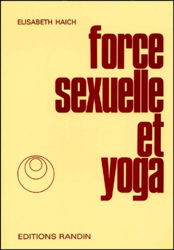 Elisabeth Haich - Force sexuelle et yoga.