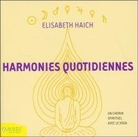 Elisabeth Haich - Harmonies quotidiennes - Un chemin spirituel avec le yoga pour tous ceux qui réfléchissent et méditent.