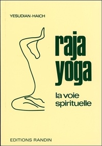Elisabeth Haich et Salvarajan Yesudian - Raja yoga - La voie spirituelle.
