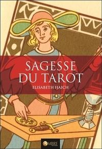 Elisabeth Haich - Sagesse du Tarot - Les vingt-deux niveaux de conscience de l'être humain.