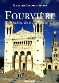 Elisabeth Hardouin-Fugier - Fourvière - Eine Basilika, die es zu entdecken gilt.