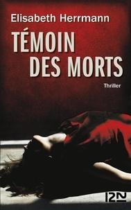 Elisabeth Herrmann - Témoin des morts.