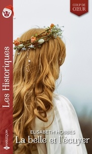 Elisabeth Hobbes - La belle et l'écuyer.