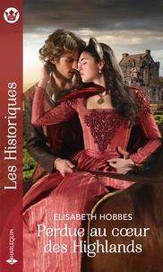 Perdue au coeur des Highlands - Elisabeth Hobbes | Showmesound.org