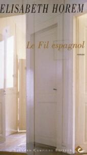 Elisabeth Horem - LE FILS ESPAGNOL.