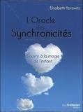 Elisabeth Horowitz - L'oracle des synchronicités - S'ouvrir à la magie de l'instant.