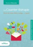 Elisabeth Horowitz - La courrier-thérapie - Ecrire des lettres libère, soulage... et guérit.