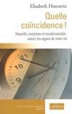 Elisabeth Horowitz - Quelle coïncidence ! - Hasards, surprises et synchronicités : suivez les signes de votre vie.