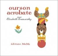 Elisabeth Ivanovsky - Ourson acrobate.