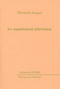 Elisabeth Jacquet - Le supplément télévision.