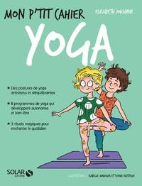 Elisabeth Jouanne - Mon p'tit cahier yoga - 4-8 ans.