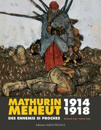Elisabeth Jude et Patrick Jude - Mathurin Meheut 1914-1918 - Des ennemis si proches.