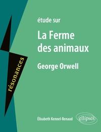 Elisabeth Kennel-Renaud - Etude sur La ferme des animaux, George Orwell.