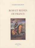 Elisabeth Kirchhoff - Rois et reines de France.
