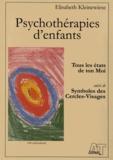 Elisabeth Kleinewiese - Psychothérapies d'enfants - Tous les états de ton Moi suivi de Symboles des Cercles-Visages.