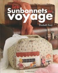 Les sunbonnets en voyage - Elisabeth Kouji  