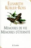 Elisabeth Kübler-Ross - Mémoires de vie, mémoires d'éternité.