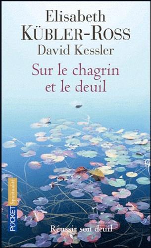 Elisabeth Kübler-Ross - Sur le chagrin et sur le deuil.