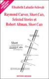 "Elisabeth Labadie-Schwab - Raymond Carver, ""Short cuts"", ""Selected stories"" et Robert Altman, ""Short cuts""."