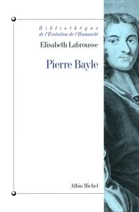 Elisabeth Labrousse et Elisabeth Labrousse - Pierre Bayle.
