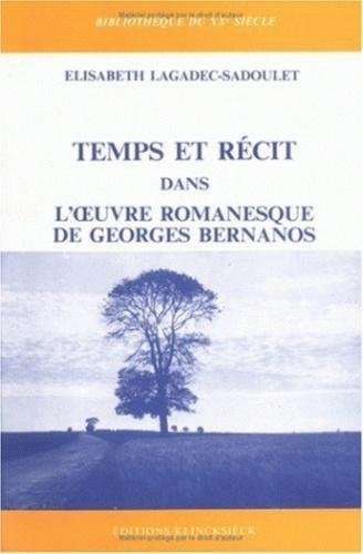 Elisabeth Lagadec-Sadoulet - Temps et récit dans l'oeuvre romanesque de Georges Bernanos.