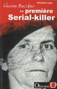 Elisabeth Lange - Veuve Becker, la première Serial-killer.