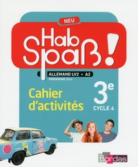 Elisabeth Lansel et Laetitia Bally - Allemand 3e Cycle 4 LV2 Hab Spass ! Neu - Cahier activités élève.