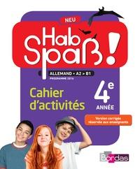 Elisabeth Lansel et Laetitia Bally - Allemand 4e année A2-B1 Hab Spass! - Cahier d'activités.