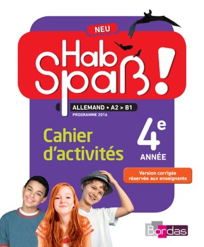 Allemand 4e année A2-B1 Hab Spass!. Cahier d'activités  Edition 2018