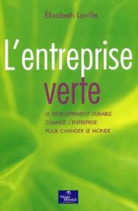 Elisabeth Laville - L'entreprise verte - Le développement durable change l'entreprise pour changer le monde.