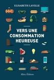 Elisabeth Laville - Vers une consommation heureuse.