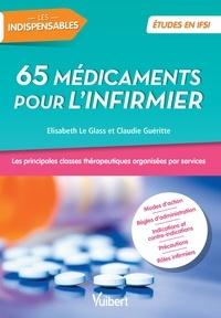 Elisabeth Le Glass et Claudie Gueritte - 65 médicaments pour l'infirmier.