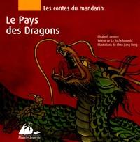 Elisabeth Lemirre et Valérie de La Rochefoucauld - Les contes du Mandarin  : Le Pays des dragons.