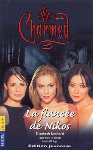 Elisabeth Lenhard - Charmed Tome 9 : La fiancée de Nikos.