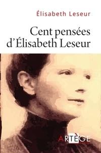 Elisabeth Leseur - Cent pensées d'Elisabeth Leseur.