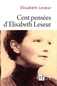 Claude Menesguen et Elisabeth Leseur - Cent pensées d'Élisabeth Leseur.