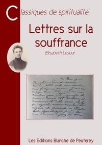 Elisabeth Leseur - Lettres sur la souffrance.