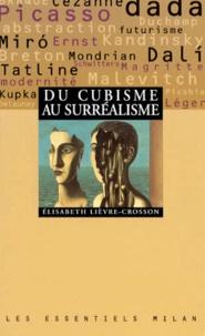 Elisabeth Lièvre-Crosson - Du cubisme au surréalisme.